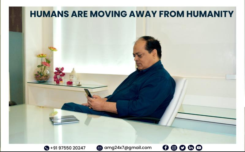 Humans are moving away from humanity