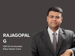 Rajgopal G - Founder & CEO, Kites Senior Care