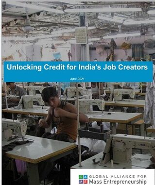 """GAME's Finance Taskforce releases """"Unlocking credit for India's job creators"""", identifying opportunities to serve India's 27 million job creating MSMEs"""