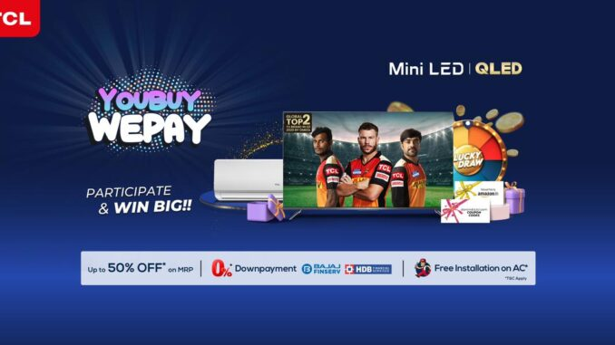 TCL is back with 2021 #YouBuyWePay Campaign