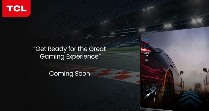 TCL to Redefine Video Gaming in India with Upcoming C-series Smart TVs